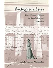 Ambiguous Lives: Free Women of Color in Rural Georgia, 1789-1879