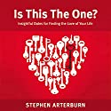 Is This The One?: Insightful Dates for Finding the Love of Your Life Audiobook by Stephen Arterburn Narrated by Adam Black