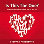 Is This The One?: Insightful Dates for Finding the Love of Your Life | M.ED. Stephen Arterburn