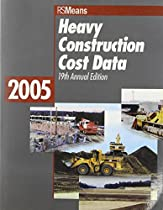 2005 Heavy Construction Cost Data (Means Heavy Construction Cost Data)