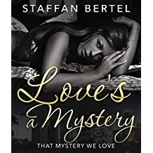 Love's a Mystery: That Mystery We Love (Murder Mystery Romance)