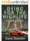 Dying for the Highlife: A Hard-Boiled Crime Novel: (Dan Reno Private Detective Noir Mystery Series) (Dan Reno Novel Series Book 2)