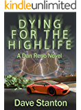 Dying for the Highlife: A Hard-Boiled Crime Novel: (Dan Reno Private Detective Noir Mystery Series) (Dan Reno Novel Series Book 2)