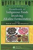 Handbook of Indigenous Foods Involving Alkaline Fermentation, , 1466565292