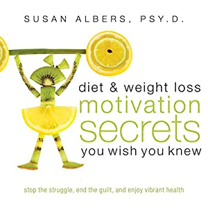 Diet & Weight Loss Motivation Secrets You Wish You Knew Audiobook