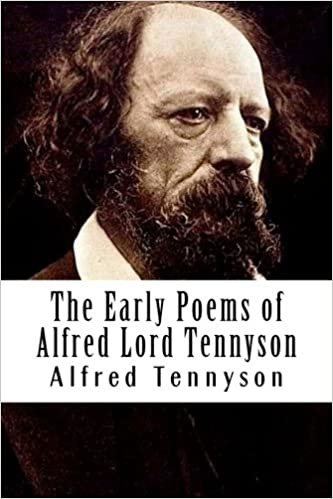 The Early Poems Of Alfred Lord Tennyson Amazones Alfred