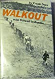 Walkout; with Stilwell in Burma, Frank Dorn, 0690866178