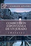 Combustión Espontánea de un Jurado, Carlos Atanes, 1475241488