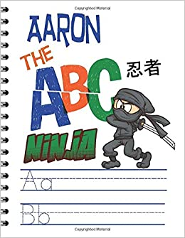 Aaron The ABC Ninja: Primary Composition Notebook ...