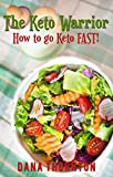 img - for The Keto Warrior: How to go Keto Fast!: A Quick Guide to the Ketogenic Diet (Going Keto Fast Book 1) book / textbook / text book