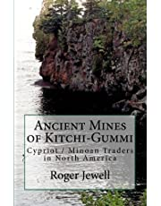 Ancient Mines of Kitchi-Gummi: Cypriot / Minoan Traders in North America