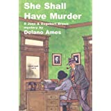 She Shall Have Murder (Jane & Dagobert Brown Mysteries) by DeLano Ames (2008-05-01)