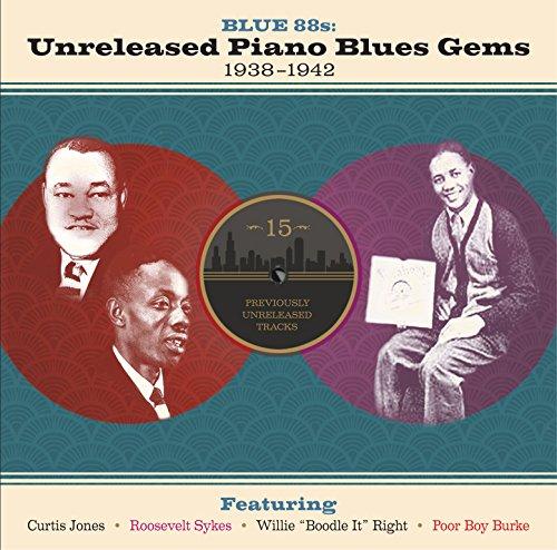 1942 Gem - Blue 88s: Unreleased Piano Blues Gems 1938-1942