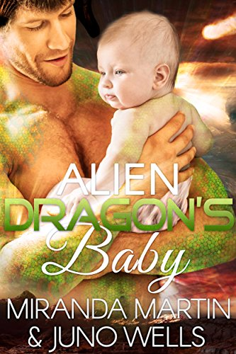 Alien Dragon's Baby: A Scifi Alien Romance (Red Planet Dragons of Tajss) by [Martin, Miranda, Wells, Juno]