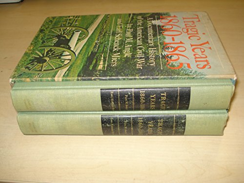 Tragic Years 1860-1865: A Documentary History Of The American Civil War (2 Volumes)