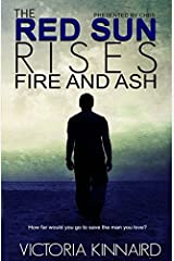 The Red Sun Rises: Fire and Ash by Victoria Kinnaird (2014-03-23) Paperback