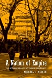 A Nation of Empire : The Ottoman Legacy of Turkish Modernity, Meeker, Michael E., 0520225260