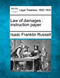 Law of damages : instruction Paper, Isaac Franklin Russell, 1240111355