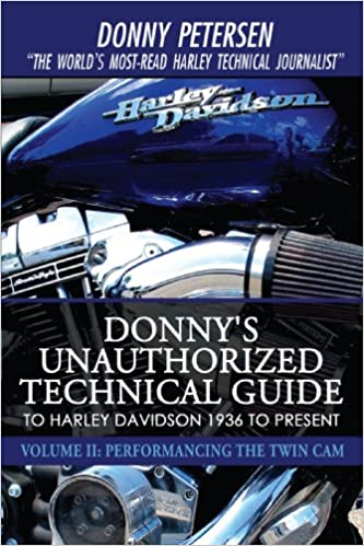 Donnys Unauthorized Technical Guide to Harley Davidson 1936 to Present: Volume II: Performancing the Twin Cam: 2: Amazon.es: Donny Petersen: Libros en ...