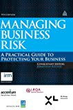Managing Business Risk : A Practical Guide to Protecting Your Business, Reuvid, Jonathan, 0749466847