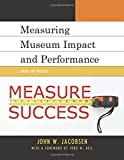 Measuring Museum Impact and Performance: Theory and Practice