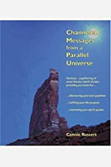 Channeled Messages from a Parallel Universe: Discover Your Soul Qualities...Fulfill Your Life Purpose...Channel Your Spirit Guides Kindle Edition