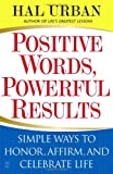 Positive Words, Powerful Results, Hal Urban, 0743257693