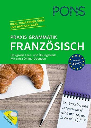 PONS Praxis-Grammatik Französisch: Das große Lern- und Übungswerk. Mit extra Online-Übungen.