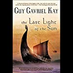 The Last Light of the Sun   Guy Gavriel Kay