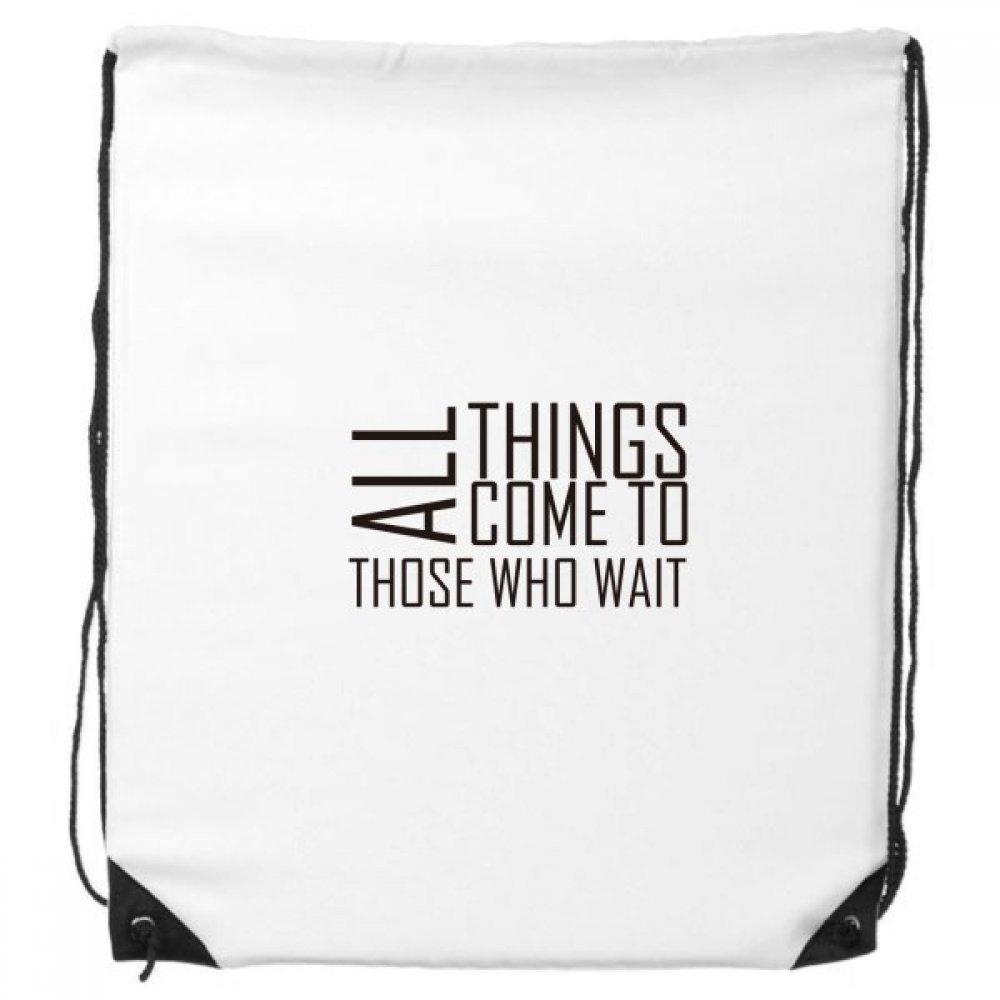 スローガンAll Things Come To Those Who Wait Drawstringバックパックショッピングハンドバッグギフトスポーツバッグ B073PTML9B
