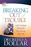 Breaking Out of Trouble, Creflo A. Dollar, 0446698423