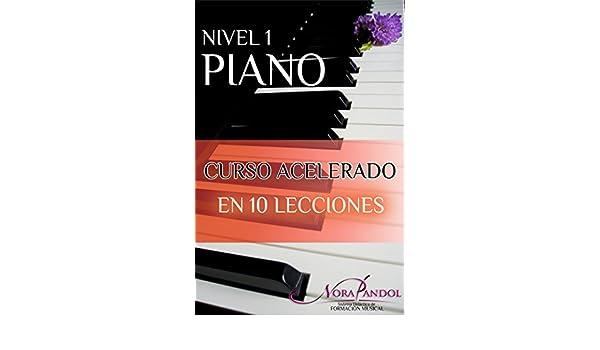 Piano Nivel 1: Curso Acelerado en 10 Lecciones. eBook: Nora Pandol: Amazon.es: Tienda Kindle