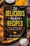 50 Delicious Chicken Recipes: the most delicious chicken recipes