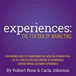 Experiences: The 7th Era of Marketing | Robert Rose,Carla Johnson