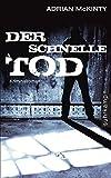 Der schnelle Tod: Kriminalroman (Dead-Trilogie)