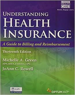 Bundle: Understanding Health Insurance: A Guide to Billing and Reimbursement A Guide to Billing and Reimbursement (with Premium Web Site, 2 terms (12 ... Demo Printed Access Card), 13th + MindTap...