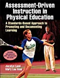 Assessment-Driven Instruction in Physical Education With Web Resource: A Standards-Based Approach to Promoting and Documenting Learning