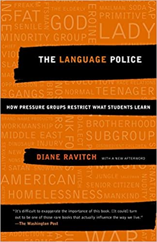 Read The Language Police How Pressure Groups Restrict What Students Learn By Diane Ravitch