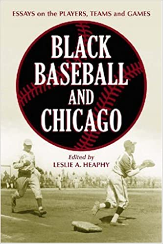 black baseball and chicago essays on the players teams and games  black baseball and chicago essays on the players teams and games of the negro leagues most important city jerry malloy conference leslie a heaphy