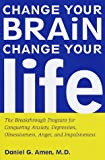 Change Your Brain, Change Your Life, Daniel G. Amen, 0812929977