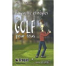 Étiquette et règles de Golf pour tous