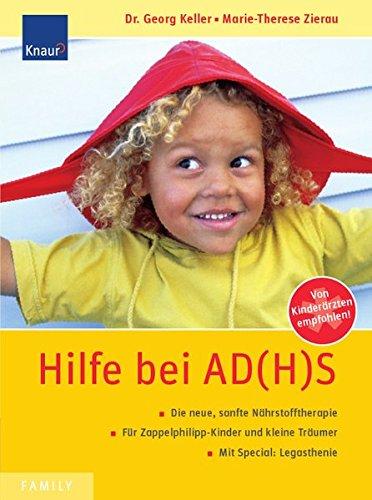 Hilfe bei AD(H)S: Ernährungstherapie statt Ritalin; Für Zappelphilipp-Kinder und kleine Träumer; Mit Spezial: Legasthenie