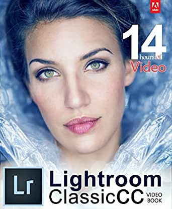 Adobe Lightroom Classic CC Video Book (English Edition