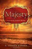 Majesty, S. Joseph Kidder, 0828024235