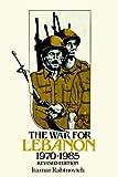 The War for Lebanon, 1970 1985 (Cornell Paperbacks)