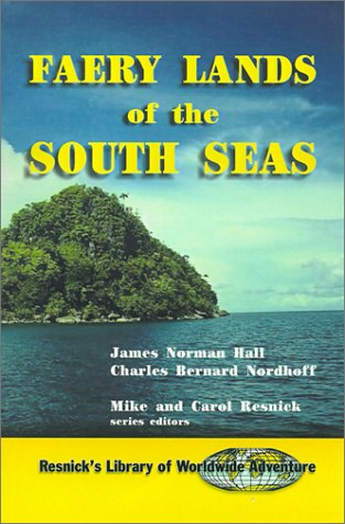 Read Online Faery Lands of the South Seas (Resnick Library of Worldwide Adventure) PDF
