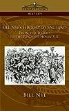Bill Nye's History of England, Bill Nye, 159605574X