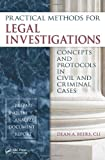 Practical Methods for Legal Investigations, Dean A. Beers, 1439844844