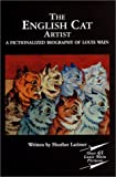 The English Cat Artist - Louis Wain, Heather Latimer, 0943698278