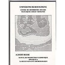 Manuel de prospection geophysique appliquee a la reconnaissance archeologique (Publication du Centre de recherches sur les techniques greco-romaines) (French Edition)